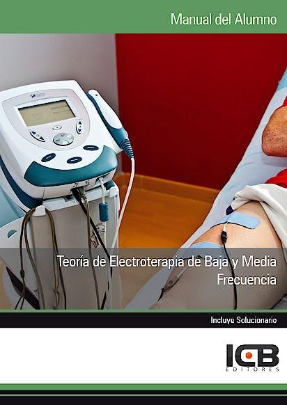 Portada del libro 9788490210826 Teoria de Electroterapia de Baja y Media Frecuencia. Manual del Alumno (Incluye Solucionario)