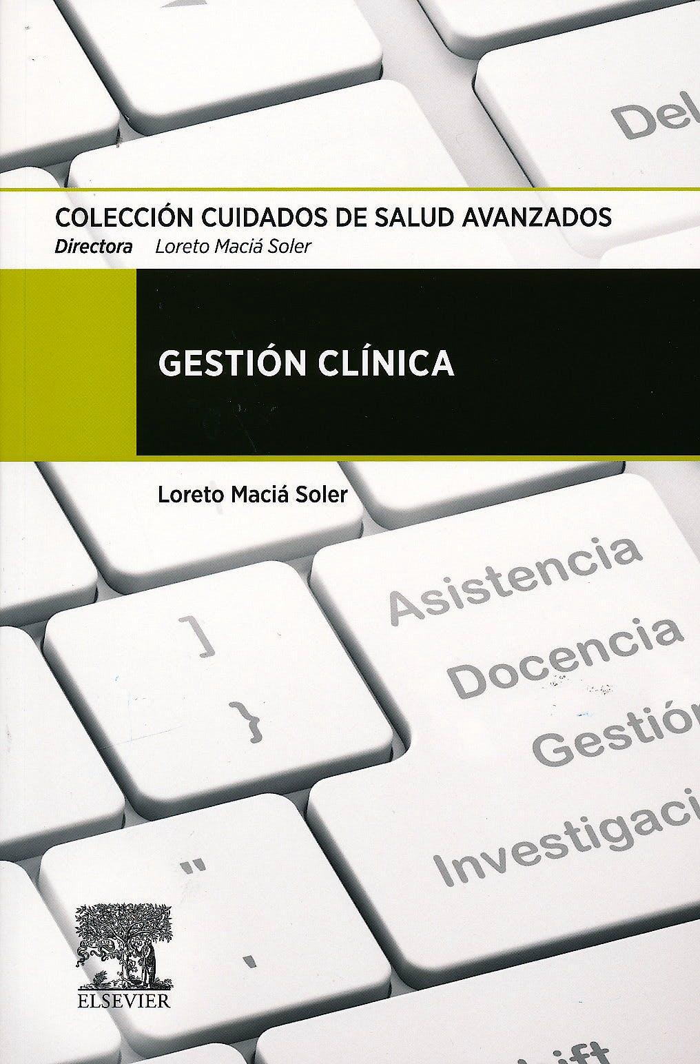 Portada del libro 9788490224441 Gestión Clínica (Colección Cuidados de Salud Avanzados)