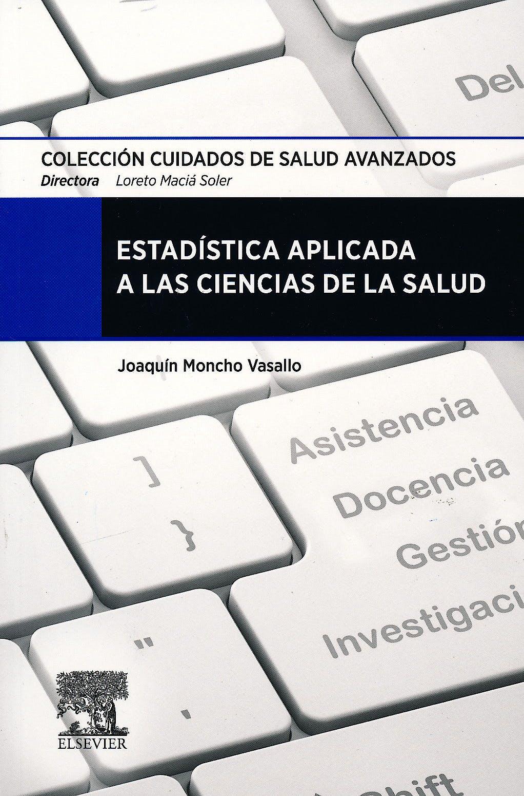Portada del libro 9788490224465 Estadística Aplicada a las Ciencias de la Salud (Colección Cuidados de Salud Avanzados)