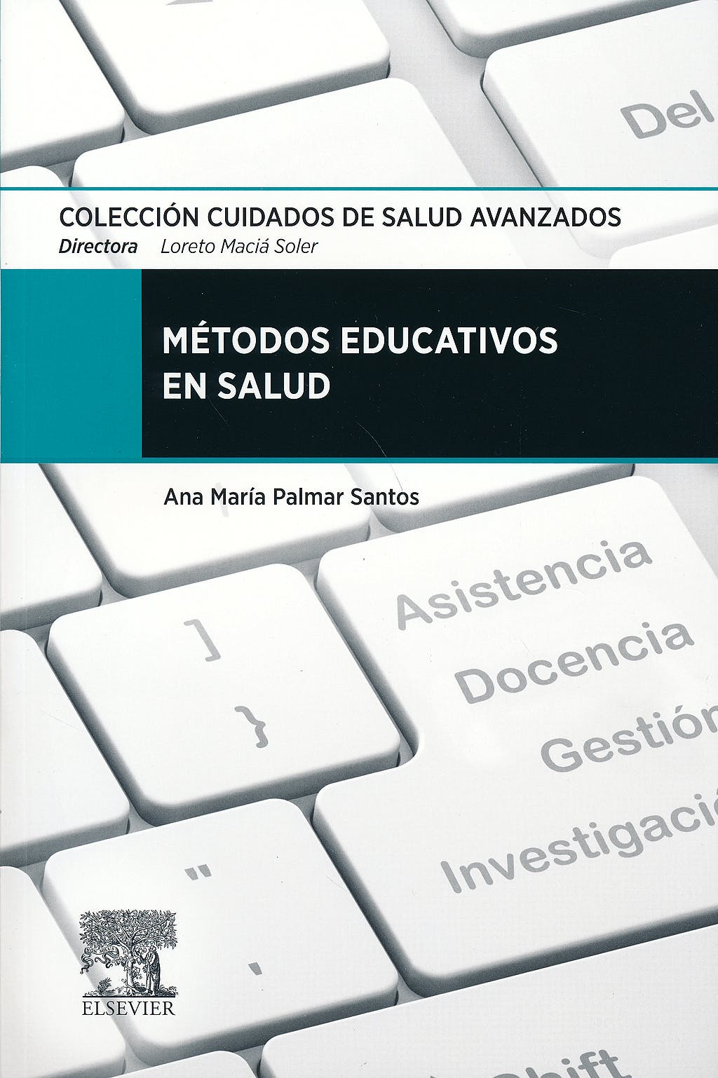 Portada del libro 9788490224496 Metodos Educativos en Salud (Coleccion Cuidados de Salud Avanzados)