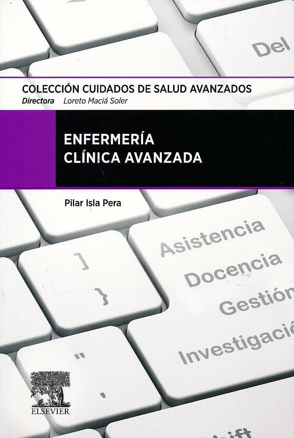 Portada del libro 9788490224519 Enfermeria Clinica Avanzada (Coleccion Cuidados de Salud Avanzados)