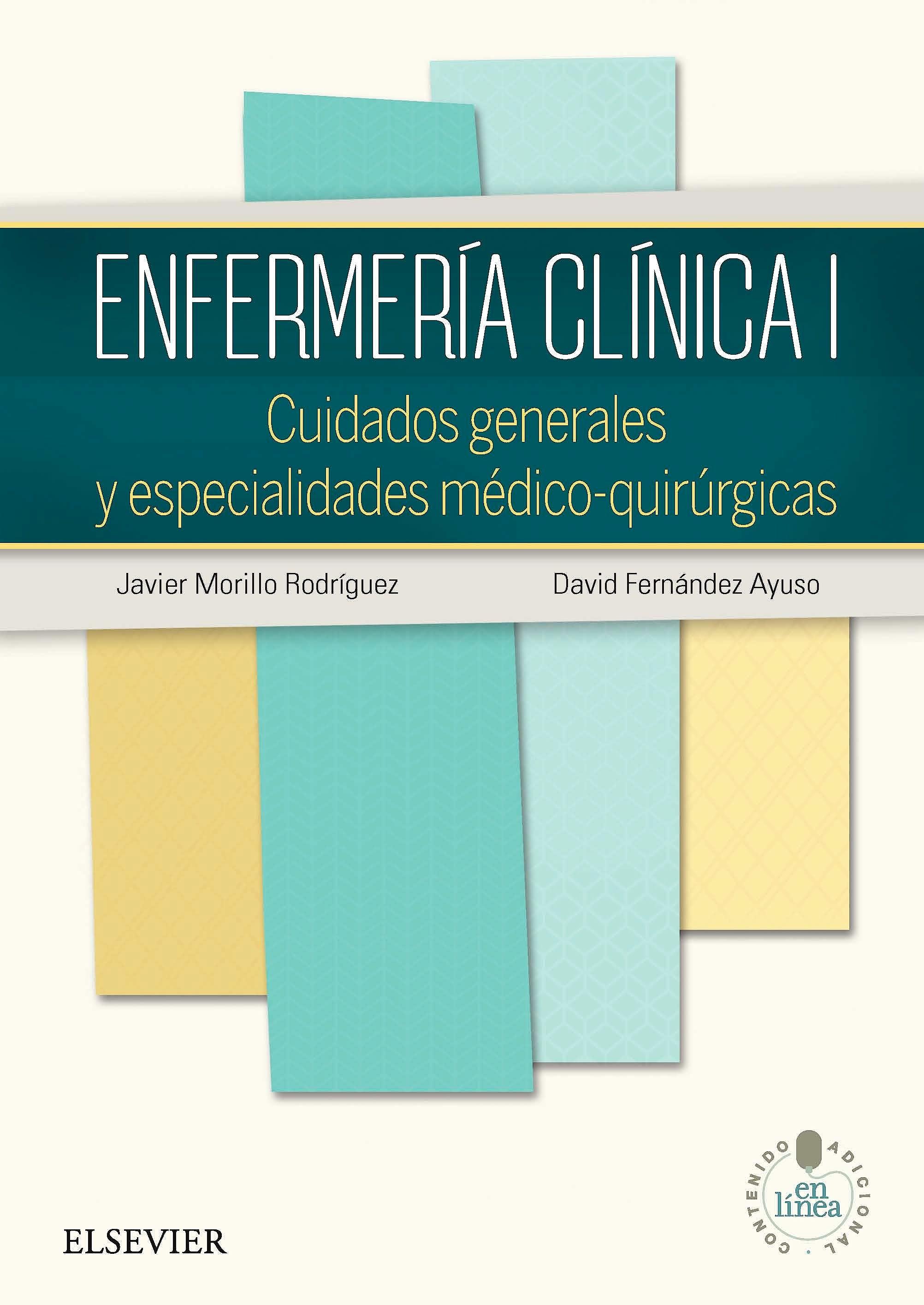 Portada del libro 9788490224953 Enfermería Clínica, Vol. I: Cuidados Generales y Especialidades Médico-Quirúrgicas