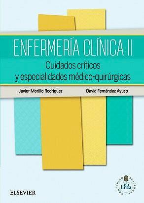 Portada del libro 9788490224960 Enfermería Clínica, Vol. II: Cuidados Críticos y Especialidades Médico-Quirúrgicas