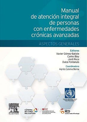 Portada del libro 9788490224991 Manual de Atención Integral de Personas con Enfermedades Crónicas Avanzadas. Aspectos Generales