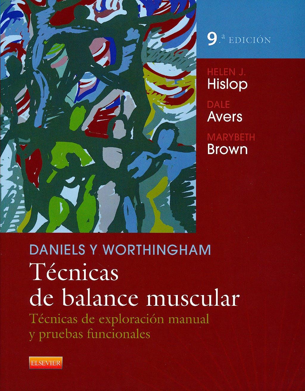 Portada del libro 9788490225059 Daniels y Worthingham Técnicas de Balance Muscular. Técnicas de Exploración Manual y Pruebas Funcionales