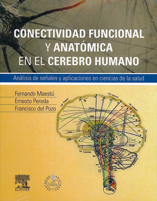 Portada del libro 9788490225257 Conectividad Funcional y Anatómica en el Cerebro Humano. Análisis de Señales y Aplicaciones en Ciencias de la Salud + Acceso Online