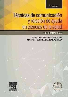 Portada del libro 9788490225301 Técnicas de Comunicación y Relación de Ayuda en Ciencias de la Salud