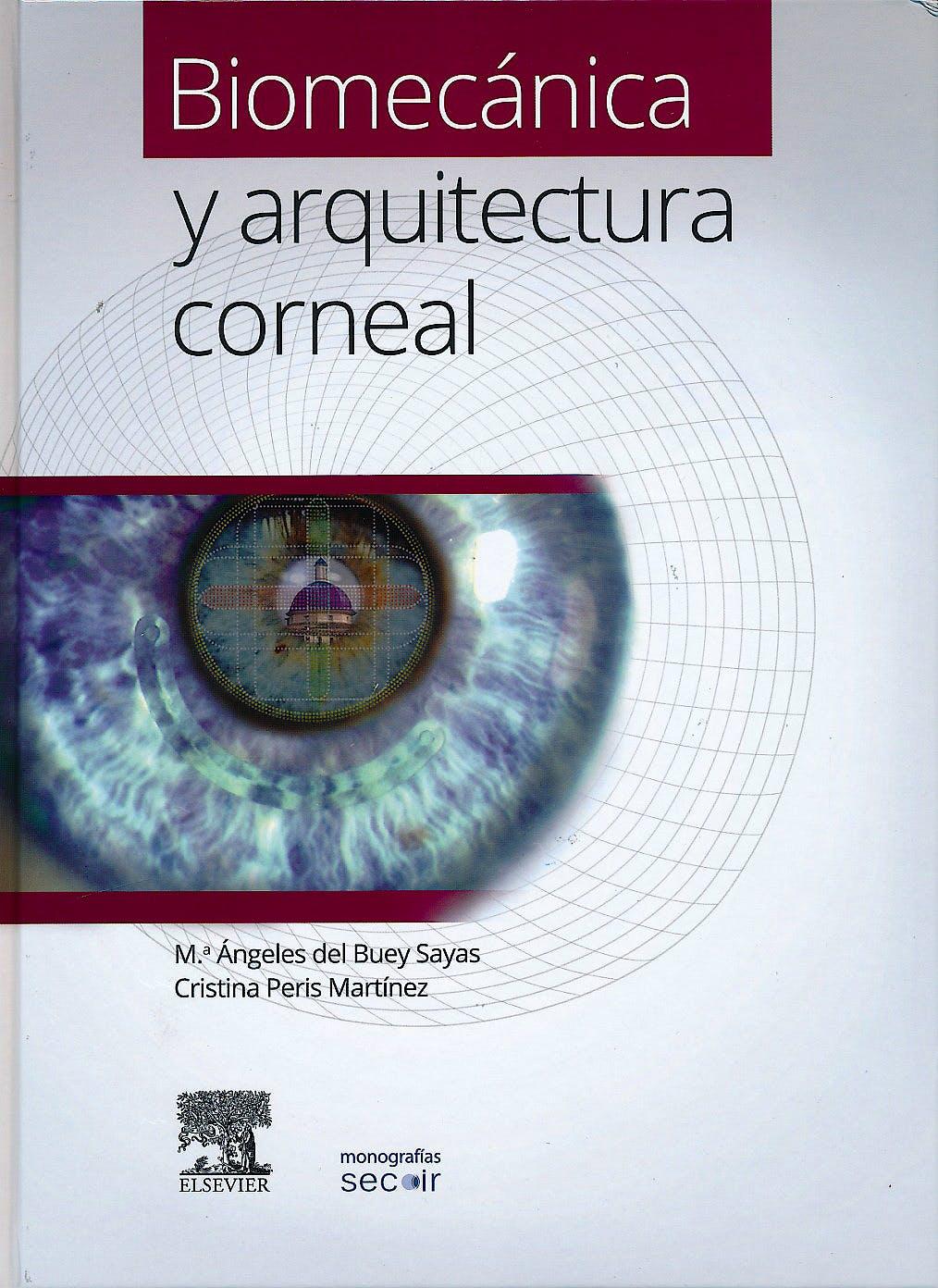 Portada del libro 9788490226490 Biomecánica y Arquitectura Corneal (Monografias SECOIR)