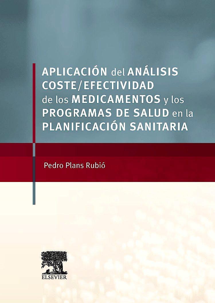 Portada del libro 9788490226544 Aplicacion del Analisis Coste-Efectividad de los Medicamentos y los Programas de Salud en la Planificación Sanitaria