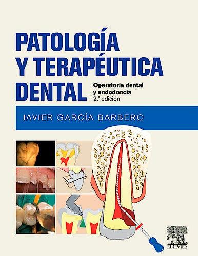Portada del libro 9788490226551 Patología y Terapéutica Dental. Operatoria Dental y Endodoncia
