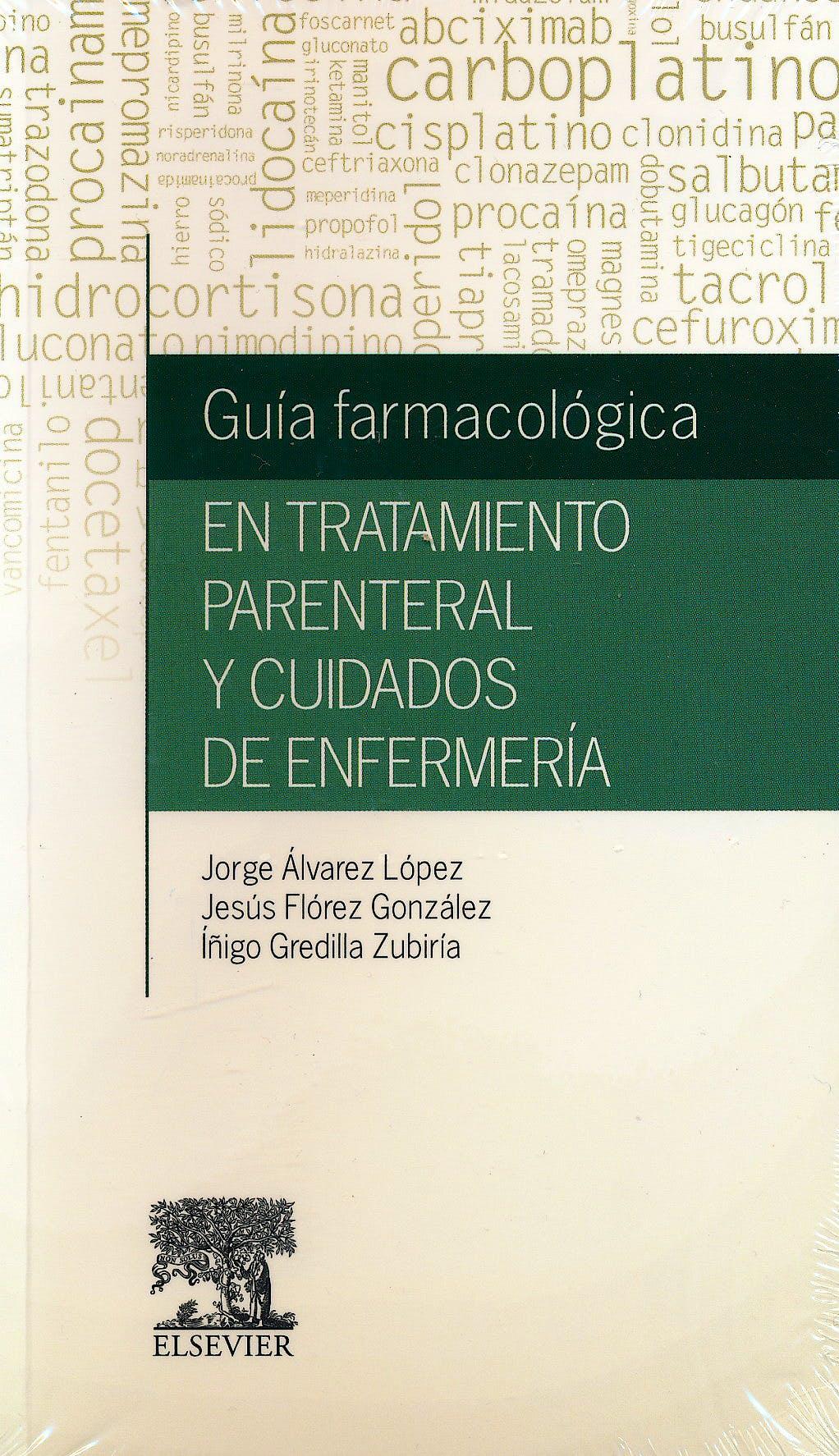 Portada del libro 9788490227107 Guía Farmacológica en Tratamiento Parenteral y Cuidados de Enfermería
