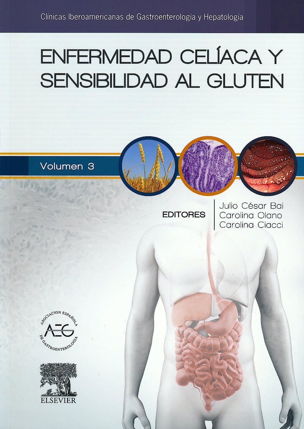 Portada del libro 9788490227480 Enfermedad Celíaca y Sensibilidad al Gluten (Clínicas Iberoamericanas de Gastroenterología y Hepatología, Vol. 3)