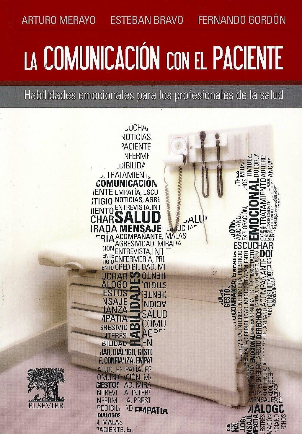 Portada del libro 9788490227558 La Comunicación con el Paciente. Habilidades Emocionales para los Profesionales de la Salud