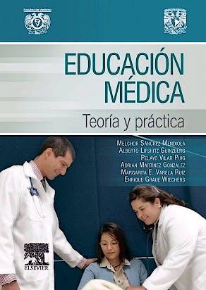 Portada del libro 9788490227787 Educación Médica. Teoría y Práctica