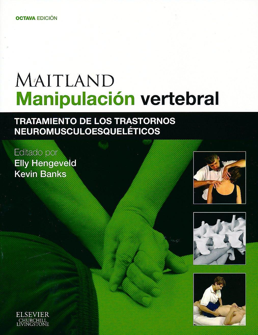 Portada del libro 9788490228142 Maitland Manipulación Vertebral. Tratamiento de los Trastornos Neuromusculoesquéleticos