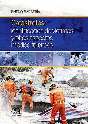 Portada del libro 9788490228289 Catástrofes: Identificación de Víctimas y Otros Aspectos Médico-Forenses