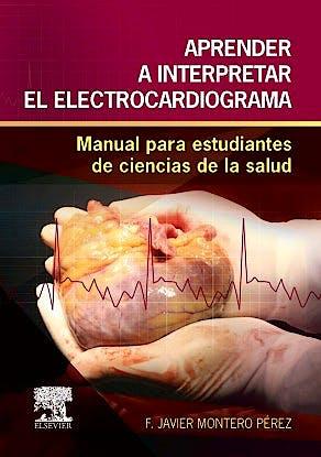Portada del libro 9788490228555 Aprender a Interpretar el Electrocardiograma. Manual para Estudiantes de Ciencias de la Salud