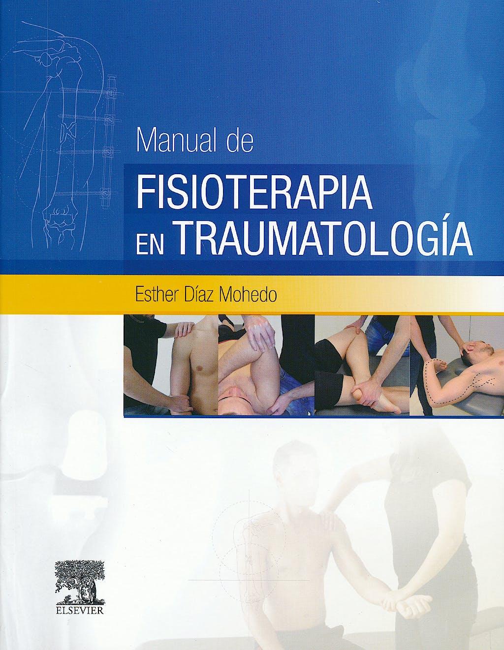 Portada del libro 9788490228715 Manual de Fisioterapia en Traumatología