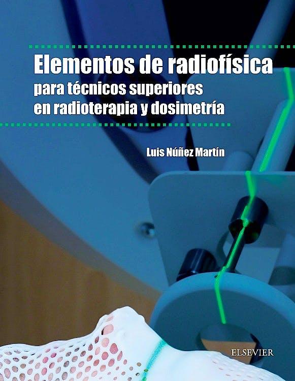 Portada del libro 9788490228722 Elementos de Radiofísica para Técnicos Superiores en Radioterapia y Dosimetría