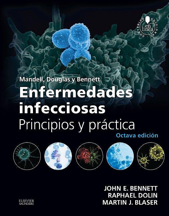 Portada del libro 9788490229170 Mandell, Douglas y Bennett Enfermedades Infecciosas. Principios y Práctica, 2 Vols.