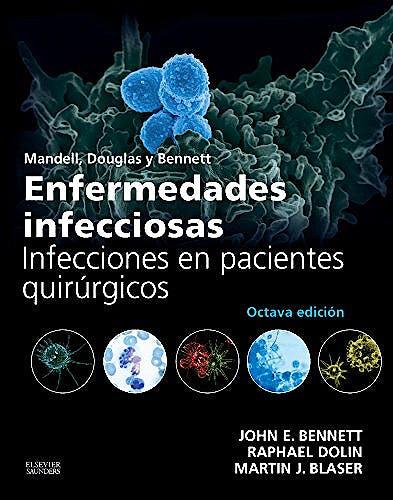 Portada del libro 9788490229248 Mandell, Douglas y Bennett Enfermedades Infecciosas. Infecciones en Pacientes Quirúrgicos