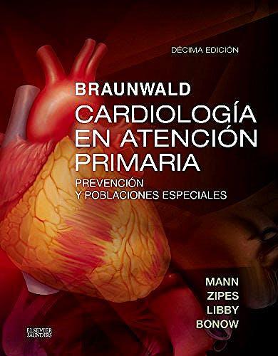 Portada del libro 9788490229293 Braunwald Cardiología en Atención Primaria. Prevención y Poblaciones Especiales