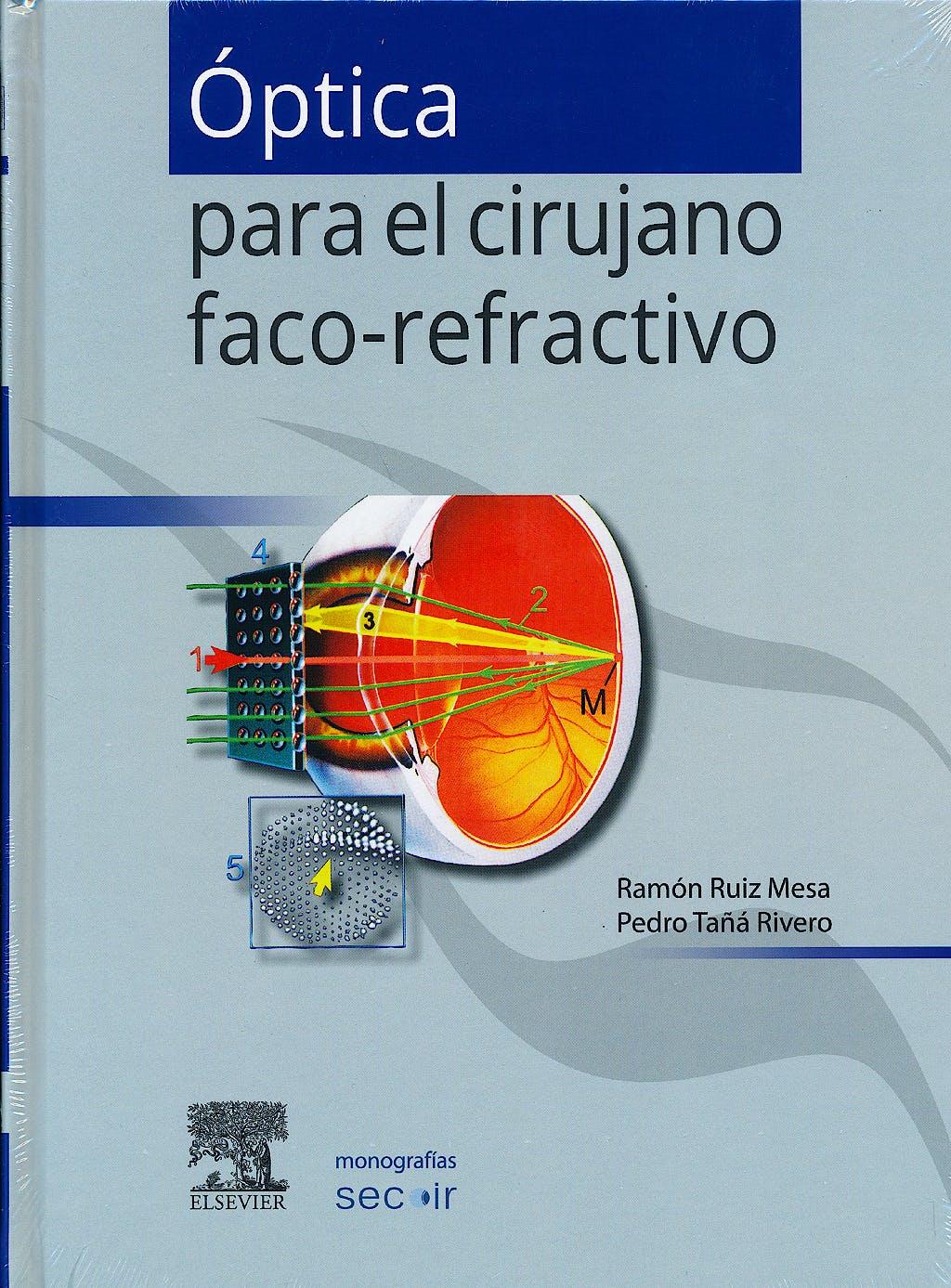 Portada del libro 9788490229569 Óptica para el Cirujano Faco-Refractivo (Monografías SECOIR)