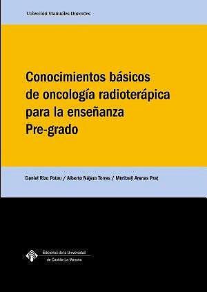 Portada del libro 9788490442142 Conocimientos Basicos de Oncologia Radioterapica para la Enseñanza Pre-Grado