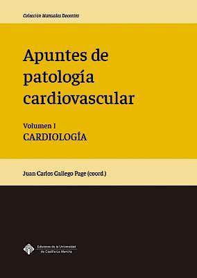 Portada del libro 9788490444450 Apuntes de Patología Cardiovascular, Vol. I: Cardiología