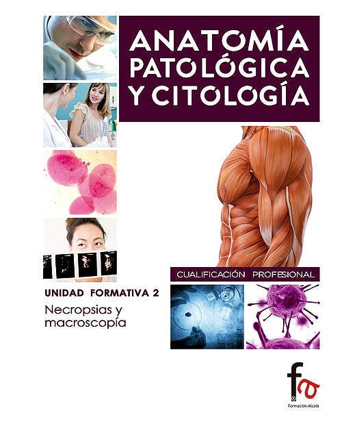 Portada del libro 9788490513767 Necropsias y Macroscopia (Anatomía Patológica y Citología. Unidad Formativa 2)