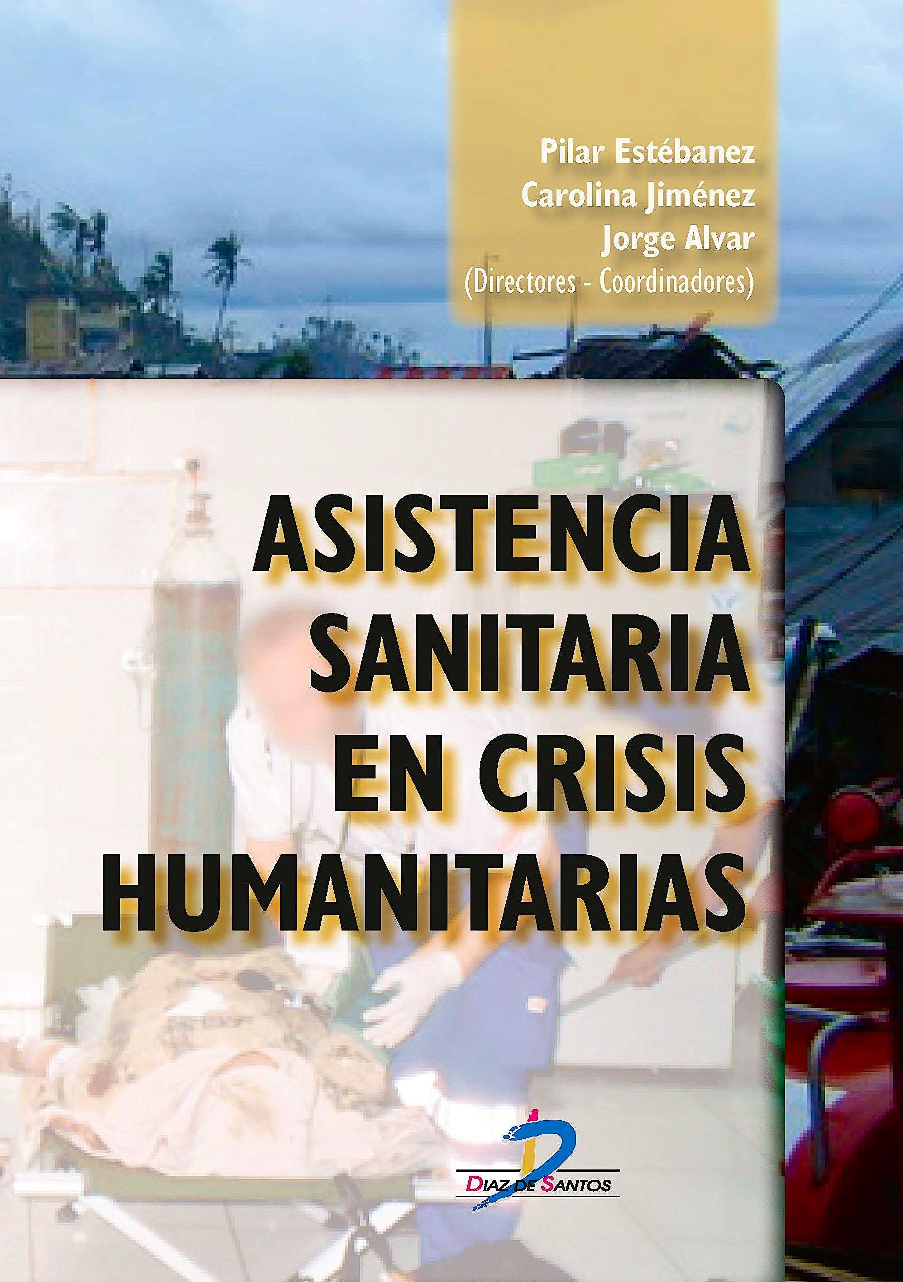 Portada del libro 9788490520598 Asistencia Sanitaria en Crisis Humanitarias