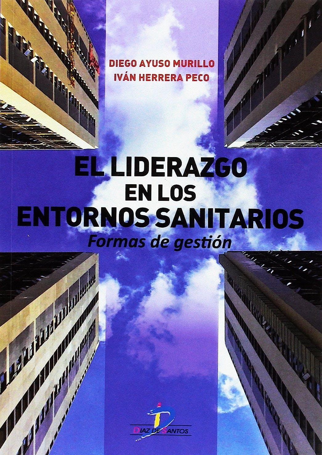 Portada del libro 9788490520796 El Liderazgo en los Entornos Sanitarios. Formas de Gestión