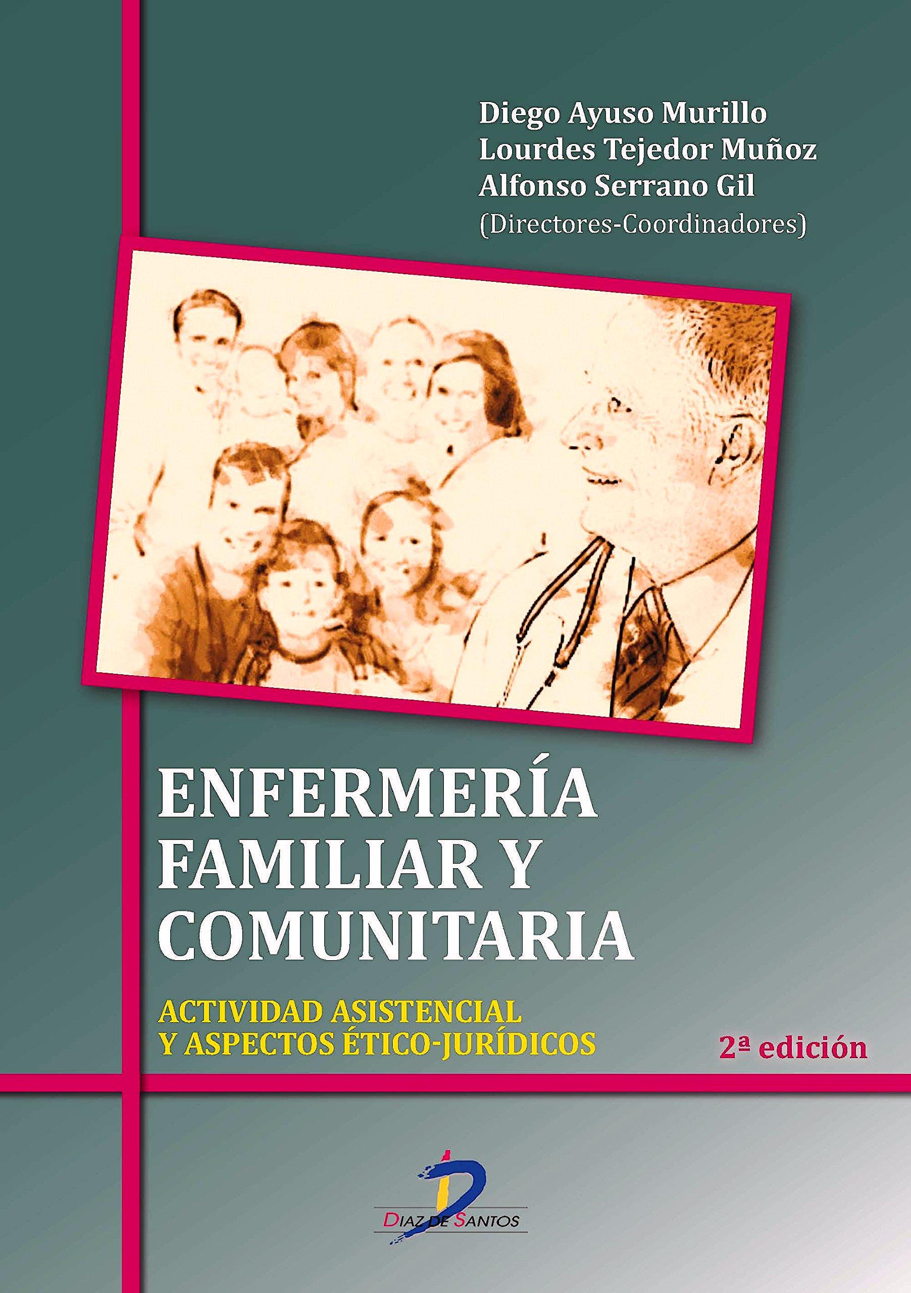 Portada del libro 9788490520826 Enfermería Familiar y Comunitaria. Actividad Asistencial y Aspectos Ético-Jurídicos