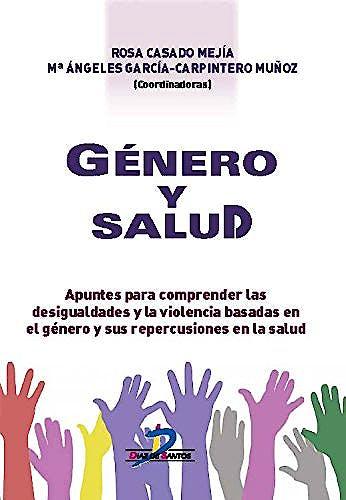 Portada del libro 9788490521281 Género y Salud. Apuntes para Comprender las Desigualdades y la Violencia Basadas en el Género y sus Repercusiones en la Salud
