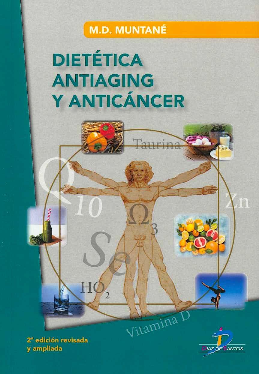 Portada del libro 9788490522530 Dietética Antiaging y Anticáncer