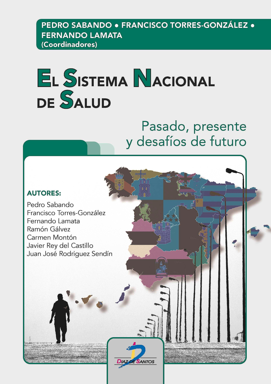 Portada del libro 9788490522585 El Sistema Nacional de Salud. Pasado, Presente y Desafíos de Futuro