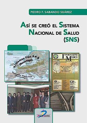 Portada del libro 9788490522899 Así se Creó el Sistema Nacional de Salud (SNS)