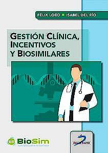 Portada del libro 9788490523001 Gestión Clínica, Incentivos y Biosimilares