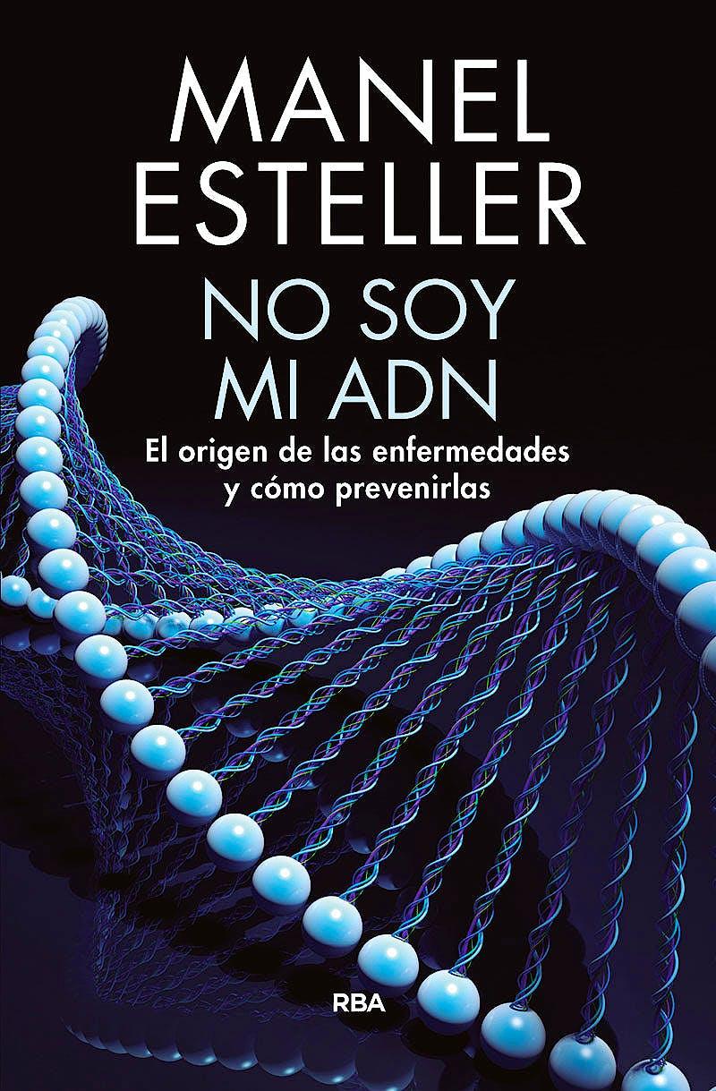 Portada del libro 9788490568347 No Soy Mi ADN. El Origen de las Enfermedades y Cómo Prevenirlas