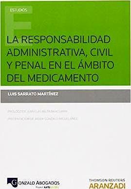 Portada del libro 9788490596432 La Responsabilidad Administrativa, Civil y Penal en el Ámbito del Medicamento
