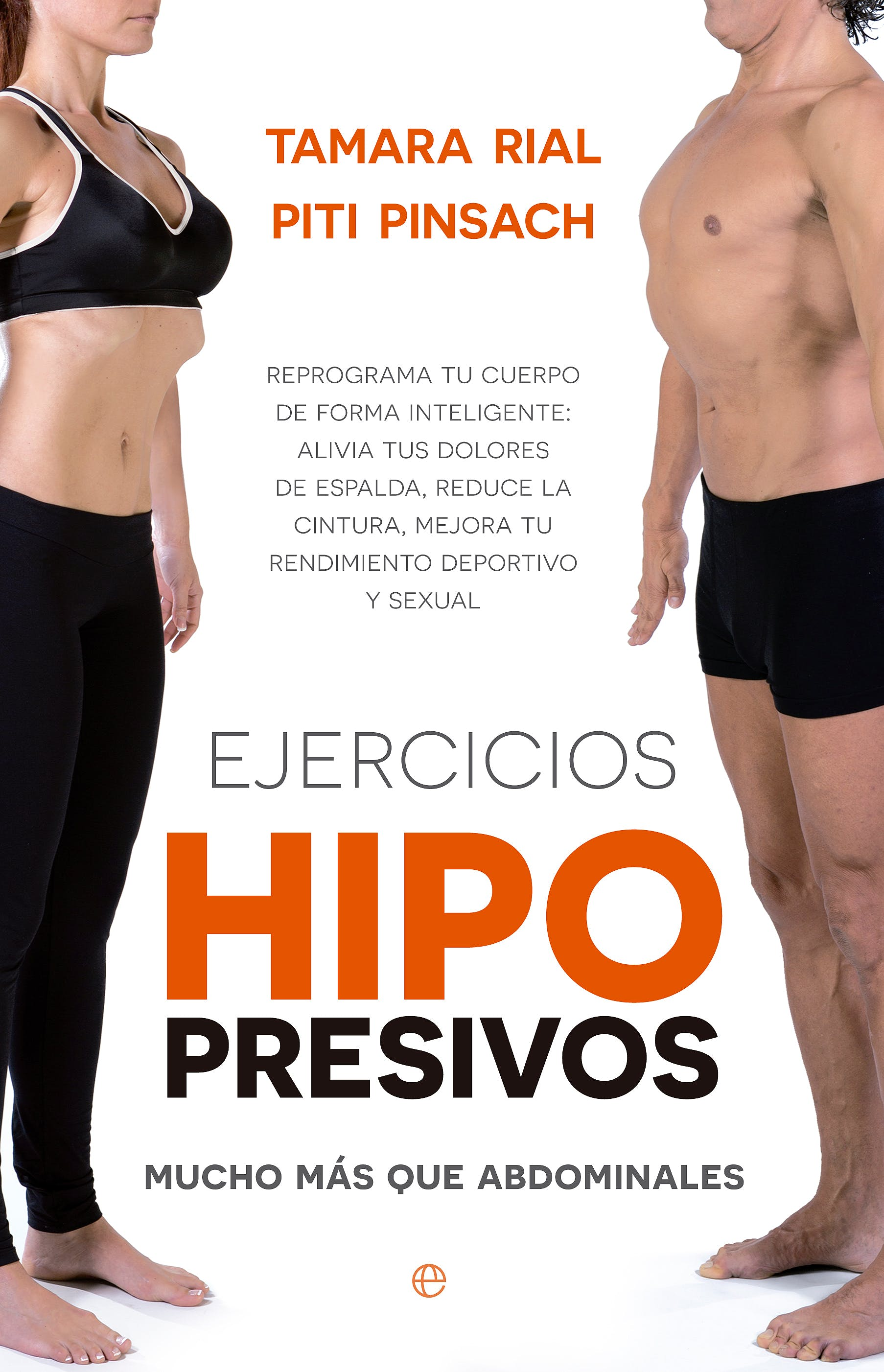 Portada del libro 9788490603291 Ejercicios Hipopresivos. Mucho más que Abdominales