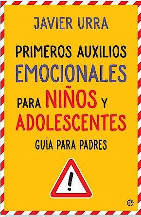 Portada del libro 9788490608760 Primeros Auxilios Emocionales para Niños y Adolescentes. Guia para Padres