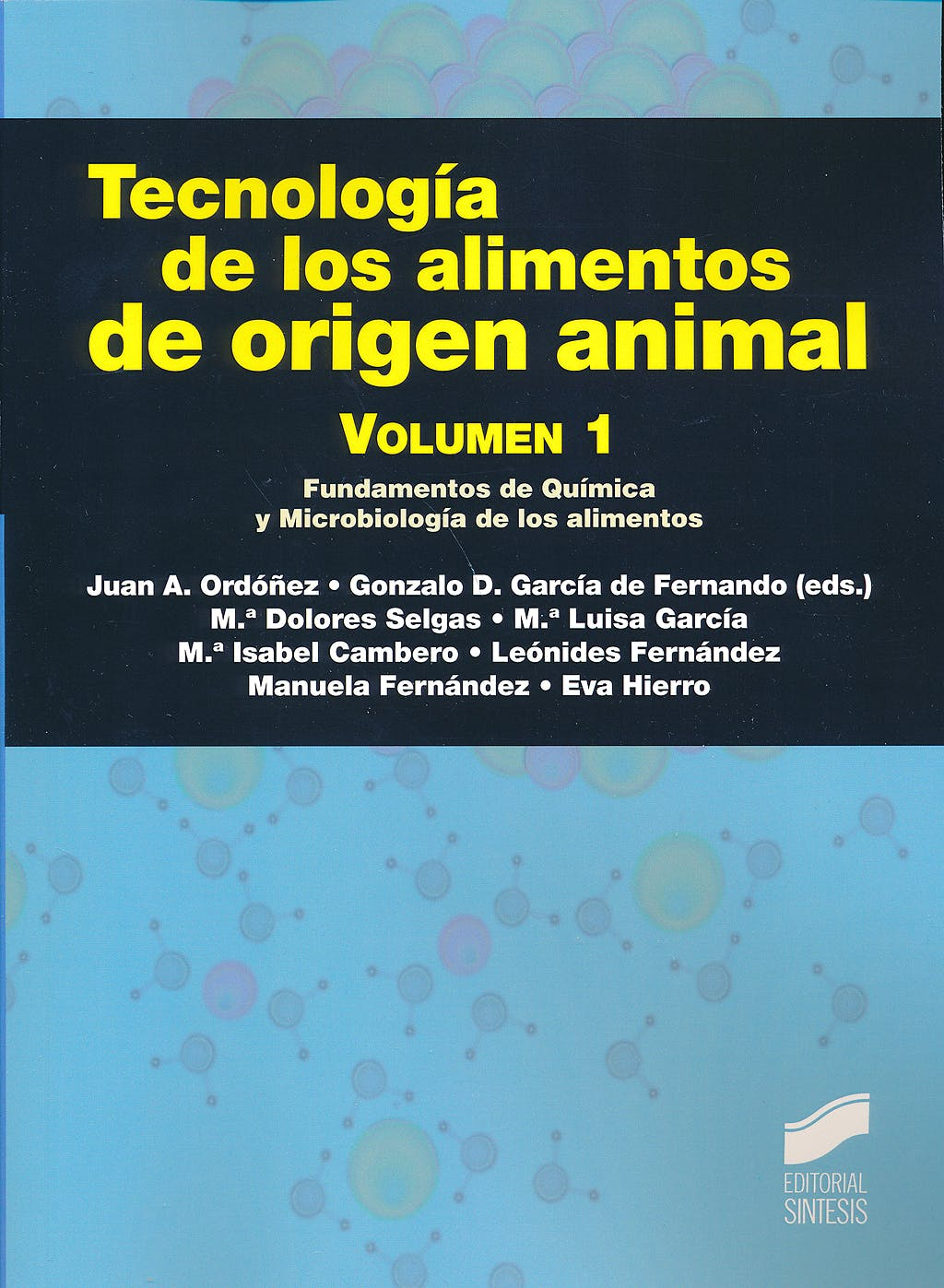 Portada del libro 9788490770221 Tecnologia de los Alimentos de Origen Animal, Vol. 1