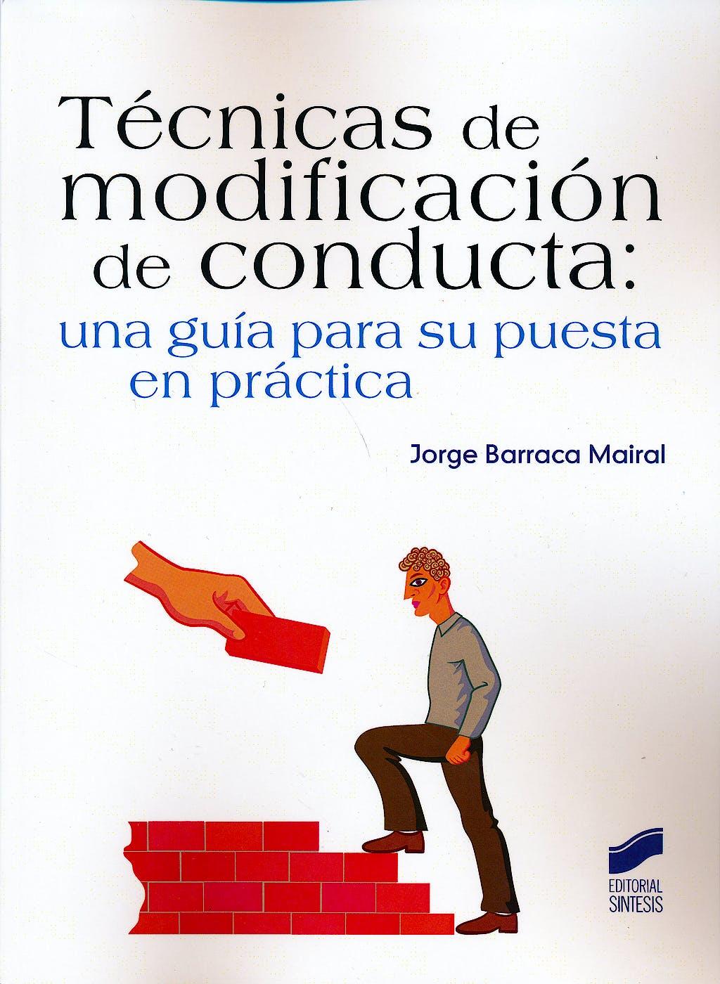 Portada del libro 9788490770252 Tecnicas de Modificacion de Conducta: Una Guia para Su Puesta en Practica