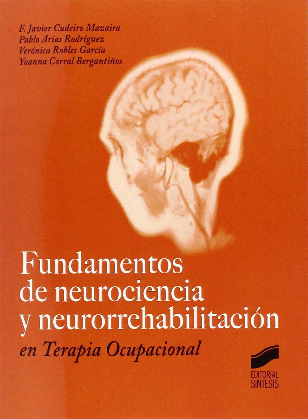 Portada del libro 9788490770542 Fundamentos de Neurociencia y Neurorrehabilitacion en Terapia Ocupacional