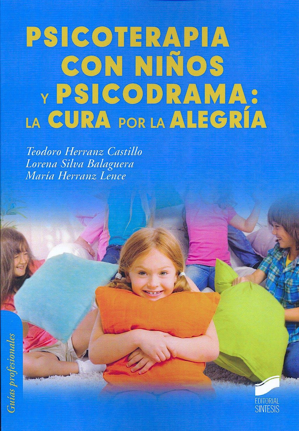 Portada del libro 9788490770641 Psicoterapia con Niños y Psicodrama: La Cura por la Alegria