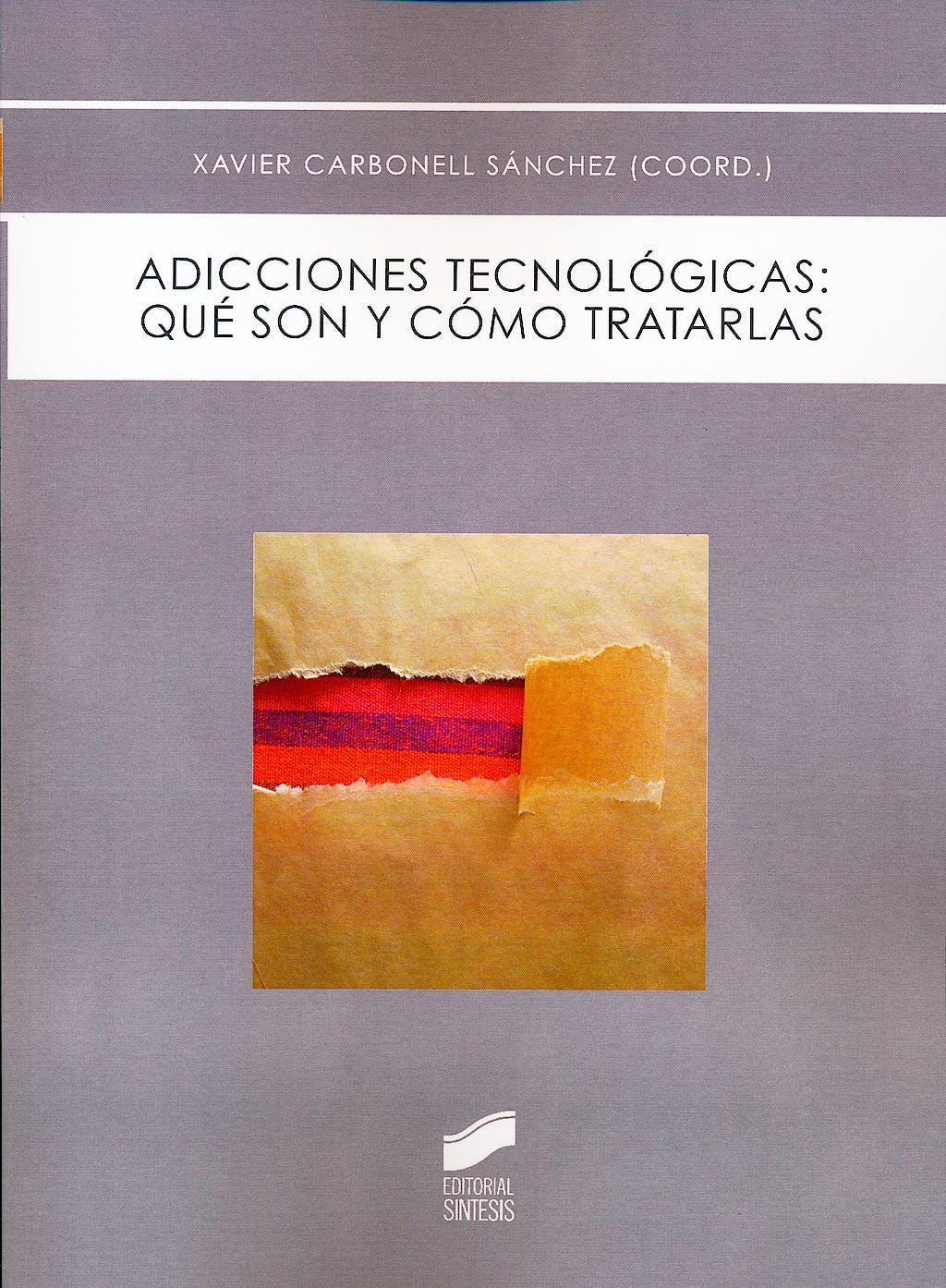 Portada del libro 9788490770672 Adicciones Tecnologicas: Que Son y como Tratarlas