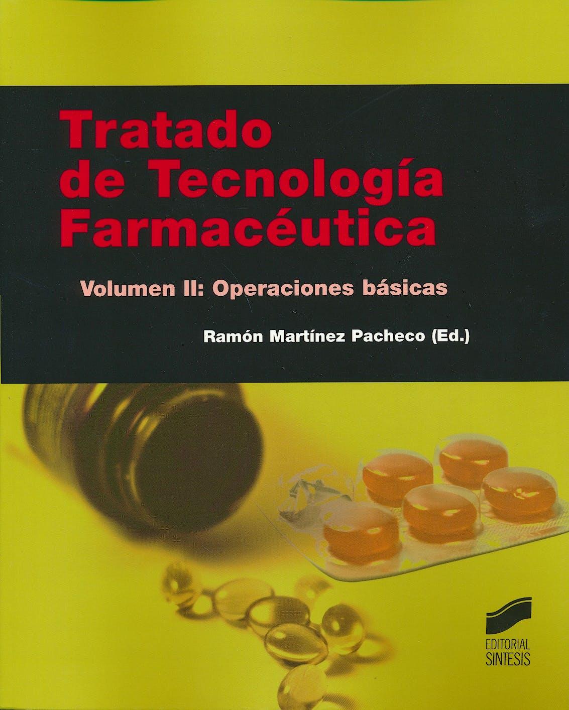 Portada del libro 9788490771020 Tratado de Tecnología Farmacéutica, Vol. II: Operaciones Básicas
