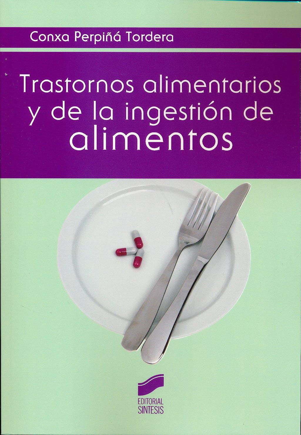 Portada del libro 9788490771280 Trastornos Alimentarios y de la Ingestion de Alimentos
