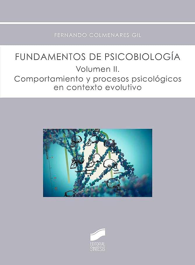 Portada del libro 9788490771969 Fundamentos de Psicobiologia, Vol. 2: Comportamiento y Procesos Psicologicos en Contexto Evolutivo